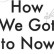 'How We Got to Now' is a fascinating intersection between science, history and sociology