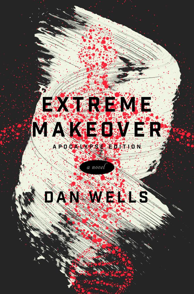 dan wells extreme makeover